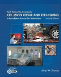 Tech Manual for Thomas/Jund's Collision Repair and Refinishing: a Foundation Course for Tech...
