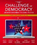 Challenge of Democracy: American Government in Global Politics, the Essentials (with Aplia P...