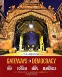 Gateways to Democracy: An Introduction to American Government, The Essentials (with Aplia Pr...
