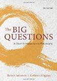 Big Questions : A Short Introduction to Philosophy