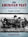 American Past : A Survey of American History, Volume I: To 1877