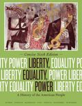Liberty, Equality, Power : A History of the American People, Concise