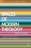 Spaces of Modern Theology: Geography and Power in Schleiermacher's World (New Approaches to ...