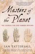 Masters of the Planet : The Search for Our Human Origins