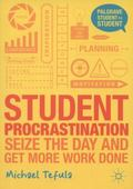Student Procrastination : Seize the Day and Get More Work Done
