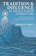 Tradition and Influence in Anglo-Saxon Literature : An Evolutionary, Cognitivist Approach