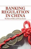 Banking Regulation in China : Harnessing the Public-Private Divide