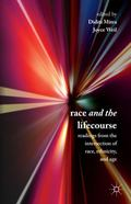 Race and the Lifecourse : Readings from the Intersection of Race, Ethnicity, and Age