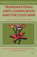 Transnational Anti-Communism and the Cold War : Agents, Activities, and Networks