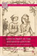 Love in Print in the Sixteenth Century : The Popularization of Romance