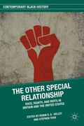 Other Special Relationship : Race, Rights, and Riots in Britain and the United States