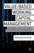 Value-Based Working Capital Management : Determining Liquid Asset Levels in Entrepreneurial ...