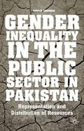 Gender Inequality in the Public Sector in Pakistan : Representation and Distribution of Reso...