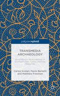 Transmedia Archaeology : Storytelling in the Borderlines of Science Fiction, Comics and Pulp...