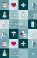 Making Global Health Care Innovation Work : Standardization and Localization