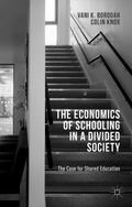 Economics of Schooling in a Divided Society : The Case for Shared Education