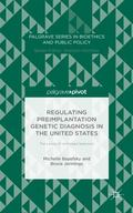 Regulating Preimplantation Genetic Diagnosis in the United States : The Limits of Unlimited ...