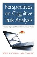 Perspectives on Cognitive Task Analysis : Historical Origins and Modern Communities of Practice