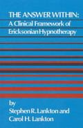 Answer Within : A Clinical Framework of Ericksonian Hypnotherapy