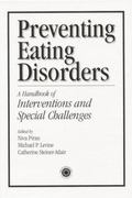 Preventing Eating Disorders : A Handbook of Interventions and Special Challenges