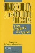 Homosexuality and the Mental Health Professions : The Impact of Bias