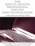 Mental Health Professional and the New Technologies : A Handbook for Practice Today