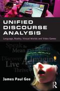 Unified Discourse Analysis : Language, Reality, Virtual Worlds and Video Games