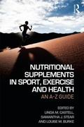 Nutritional Supplements in Sport, Exercise and Health : An a-Z Guide
