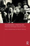 Reassessing Orientalism - Interlocking Orientologies in the Cold War Era