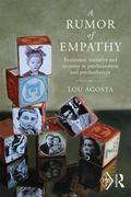 Rumor of Empathy : Resistance, Narrative and Recovery in Psychoanalysis and Psychotherapy