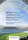 Sport Facility Operations Management : A Global Perspective