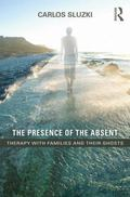 Presence of the Absent : Therapy with Families and Their Ghosts