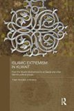 Islamic Extremism in Kuwait : From the Muslim Brotherhood to Al-Qaeda and Other Islamic Poli...