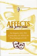 Affects As Process : An Inquiry into the Centrality of Affect in Psychological Life