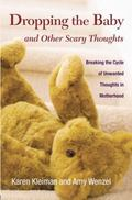 Dropping the Baby and Other Scary Thoughts : Breaking the Cycle of Unwanted Thoughts in Moth...