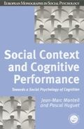 Social Context and Cognitive Performance : Towards a Social Psychology of Cognition