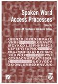 Spoken Word Access Processes (SWAP) : A Special Issue of Language and Cognitive Processes