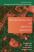 Neuroimaging of Mental Imagery : A Special Issue of the European Journal of Cognitive Psycho...