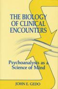 Biology of Clinical Encounters : Psychoanalysis As a Science of Mind