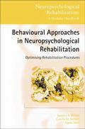 Behavioural Approaches in Neuropsychological Rehabilitation : Optimising Rehabilitation Proc...