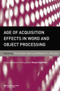 Age of Acquisition Effects in Word and Object Processing : A Special Issue of Visual Cognition