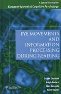 Eye Movements and Information Processing During Reading : A Special Issue of the European Jo...