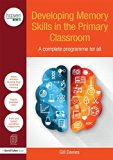 Developing Memory Skills in the Primary Classroom: A complete programme for all (David Fulto...