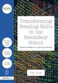 Transforming Reading Skills in the Secondary School : Simple Strategies for Improving Literacy
