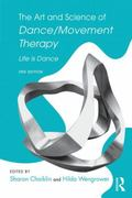Art and Science of Dance/Movement Therapy : Life Is Dance