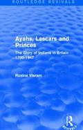 Ayahs, Lascars and Princes : The Story of Indians in Britain 1700-1947