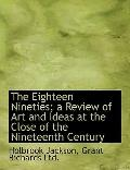 Eighteen Nineties; a Review of Art and Ideas at the Close of the Nineteenth Century