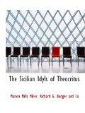 The Sicilian Idyls of Theocritus