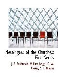 Messengers of the Churches : First Series