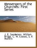 Messengers of the Churches: First Series